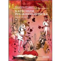 Katechizm polskiego dziecka - Władysław Bełza