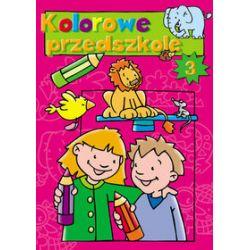 Kolorowe przedszkole 3 - Pascale Junker (ilustr.)