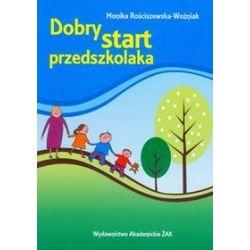 Dobry start przedszkolaka - Monika Rościszewska-Woźniak