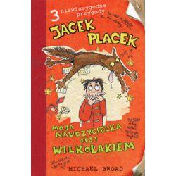 Jacek Placek: Moja nauczycielka jest wilkołakiem - Michael Broad