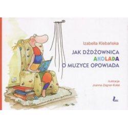 Jak dżdżownica Akolada o muzyce opowiada - Izabella Klebańska