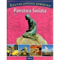Encyklopedia szkolna. Tom 4. Państwa świata. Część 1