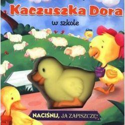 Kaczuszka Dora w szkole. Naciśnij, ja zapiszczę!