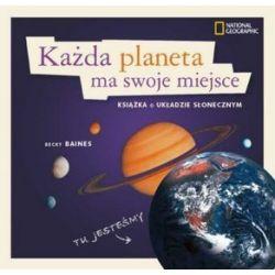 Każda planeta ma swoje miejsce. Książka o Układzie Słonecznym - Becky Baines