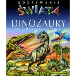 Dinozaury i inne wymarłe zwierzęta. Odkrywanie świata - Emilie Beaumont