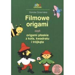Filmowe origami czyli origami płaskie z koła, kwadratu i trójkąta - Dorota Dziamska