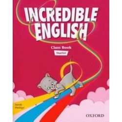 Język angielski. Incredible english Starter Class Book - Michaela Morgan, Sarah Phillips