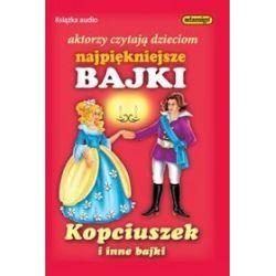 Kopciuszek i inne bajki. Aktorzy czytają dzieciom najpiękniejsze bajki - książka audio na 1 CD (CD)