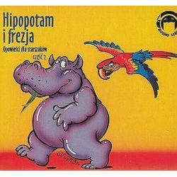 Hipopotam i frezja. Opowieści dla starszaków, część 2 - książka audio na 1 CD (CD)
