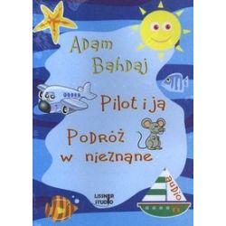 Pilot i ja. Podróż w nieznane -książka audio CD - Adam Bahdaj