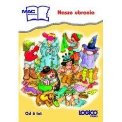 Edukacja wczesnoszkolna, Logico Primo, Nasze ubrania - od 6 lat - Margarethe Fimman-Marquardt