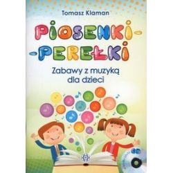 Piosenki-perełki. Zabawy z muzyką dla dzieci + CD - Tomasz Klaman