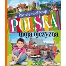 Poznaj swój kraj. Polska moja ojczyzna