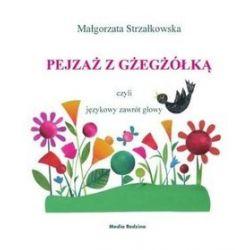 Pejzaż z gżegżółką czyli językowy zawrót głowy - Małgorzata Strzałkowska