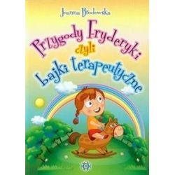 Przygody Fryderyki czyli bajki terapeutyczne - Joanna Brodowska