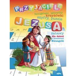 Przyjaciele Jezusa. Krzyżówki, labirynty, przeskakiwanki - Adam Ligęza, Michał Wilk