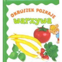 Okruszek poznaje warzywa - Anna Wiśniewska