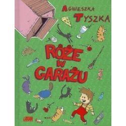 Róże w garażu - Agnieszka Tyszka