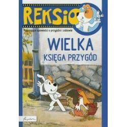 Reksio wielka księga przygód - Ewa Barska, Marek Głogowski, Anna Sójka