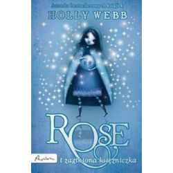 Rose i zaginiona księżniczka - Holly Webb