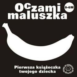Oczami maluszka - pierwsza książeczka twojego dziecka (banan)