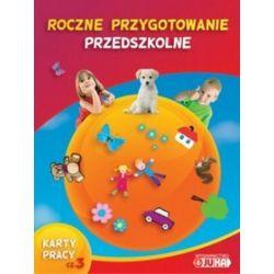 Roczne przygotowanie przedszkolne - karty pracy, część 3 - Krystyna Kamińska, Urszula Stadnik