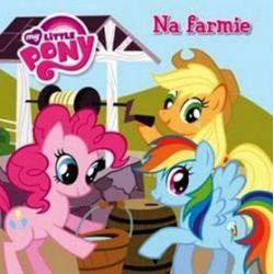 Mój Kucyk Pony. Na farmie