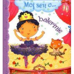 Mój sen o... balerinie - Nathalie Belineau