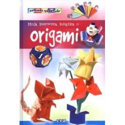 Moja pierwsza książka o origami