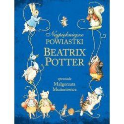 Najpiękniejsze powiastki Beatrix Potter - Beatrix Potter