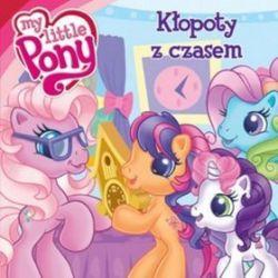 Mój Kucyk Pony. Kłopoty z czasem - Katarzyna Kaczan-Borowska