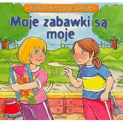 Moje zabawki są moje - Julka poznaje świat - Aleksandra Stańczewska