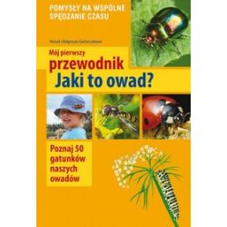 Mój pierwszy przewodnik. Jaki to owad? - Małgorzata Garbarczyk, Henryk Garbarczyk, Henryk i Małgorzata Garbarczykowie