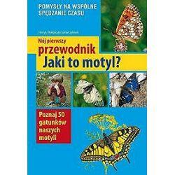 Mój pierwszy przewodnik. Jaki to motyl? - Henryk Garbarczyk, Małgorzata Garbarczyk, Henryk i Małgorzata Garbarczykowie