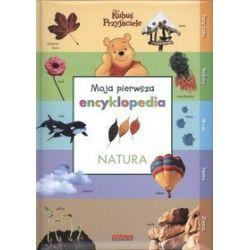 Moja pierwsza encyklopedia. Natura