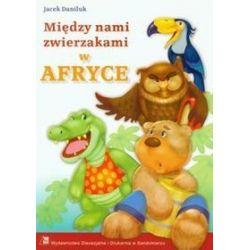 Między nami zwierzakami w Afryce - Jacek Daniluk