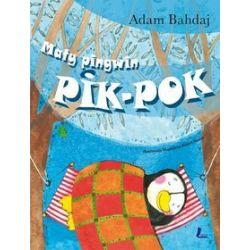 Mały Pingwin Pik-Pok - Adam Bahdaj