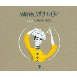 Maryna, gotuj pierogi! - Katarzyna Bogucka
