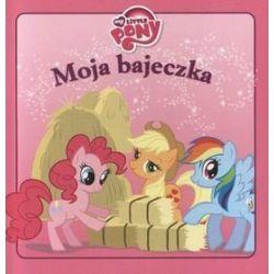 Moja bajeczka. My little pony