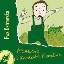 Mamusia i krokodyl Kamilka - Ewa Ostrowska