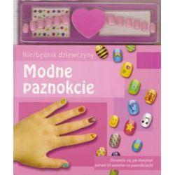 Modne paznokcie. Niezbędnik dziewczyny
