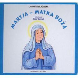 Maryja - Matka Boża - Joanna Wilkońska