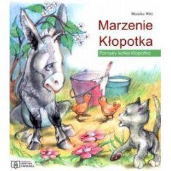 Marzenie Kłopotka. Pomysły kotka Kłopotka - Monika Witt