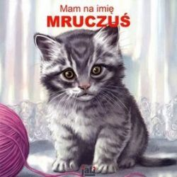 Mam na imię Mruczuś - Wojciech Birek, Maciej Mazur