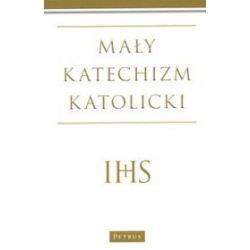 Mały Katechizm Katolicki - Michał Wojciechowski