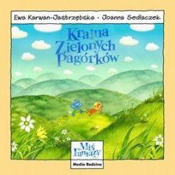 Miś fantazy. Kraina zielonych pagórków - Ewa Karwan-Jastrzębska