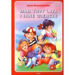 Mam trzy lata i inne wiersze - Irena Suchorzewska