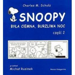 Snoopy. Była ciemna, burzliwa noc, część 2 - Charles M. Schulz