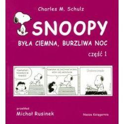 Snoopy. Była ciemna, burzliwa noc, część 1 - Charles M. Schulz