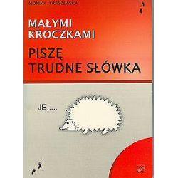 Małymi kroczkami. Piszę trudne słówka - Monika Kraszewska